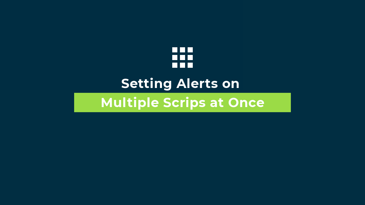 Set Alert on Multiple Scrips at Once